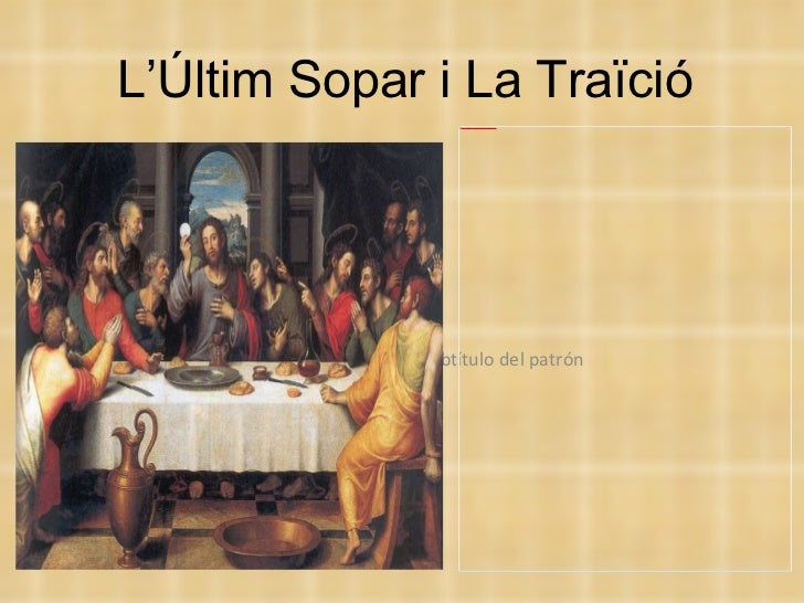 L'últim sopar i la traïció