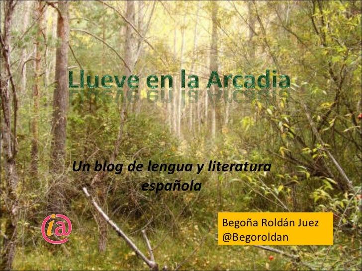 Un blog de lengua y literatura          española                      Begoña Roldán Juez                      @Begoroldan