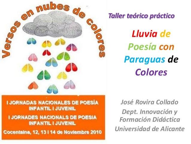 Lluvia de Poesía con Paraguas de Colores José Rovira Collado Dept. Innovación y Formación Didáctica Universidad de Alicant...