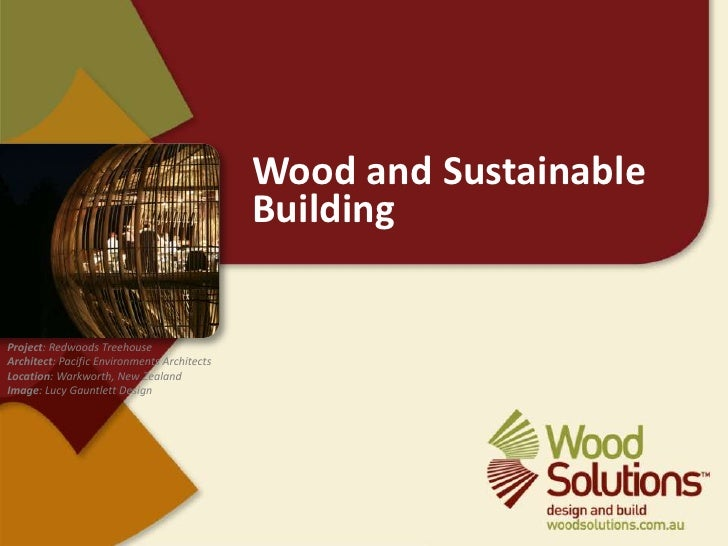 Wood and sustainable building lunch learn for Why is wood sustainable