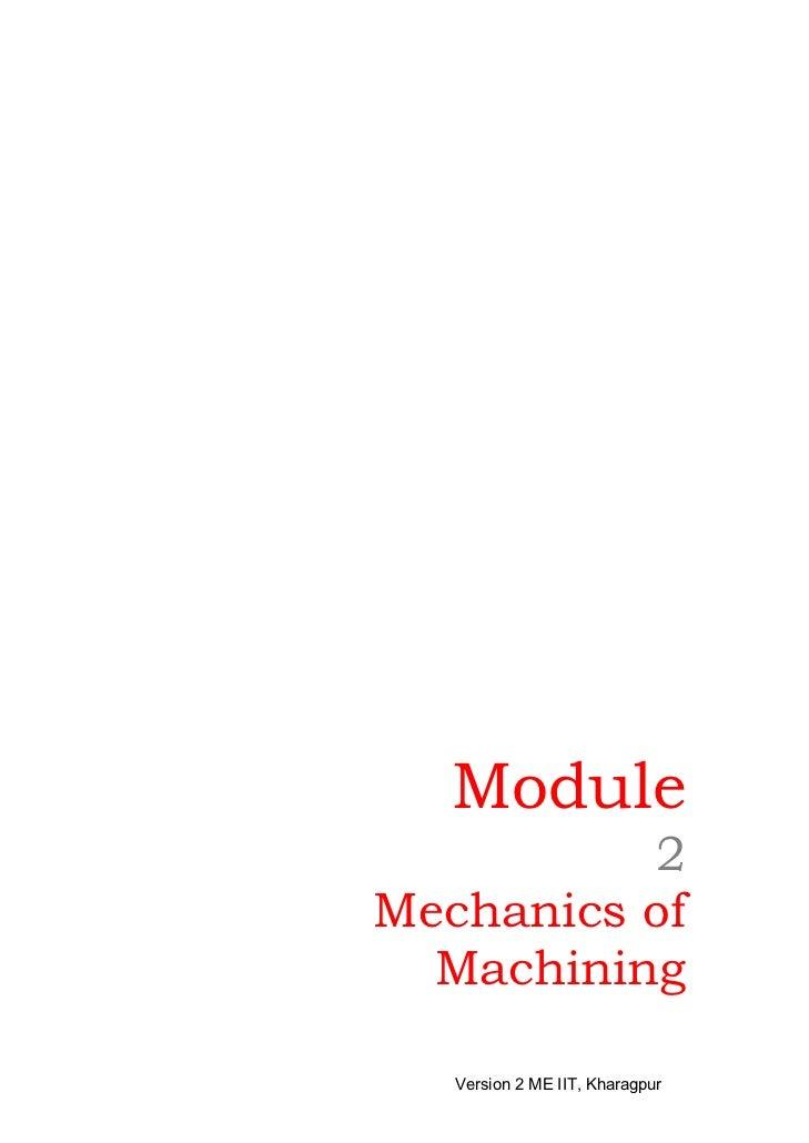Module          2Mechanics of  Machining   Version 2 ME IIT, Kharagpur