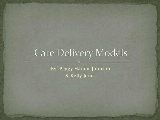 By: Peggy Hamm-Johnson      & Kelly Jones