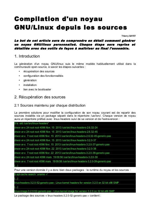 Compilation d'un noyau GNU/Linux depuis les sources Thierry GAYET  Le but de cet article sera de comprendre en détail comm...