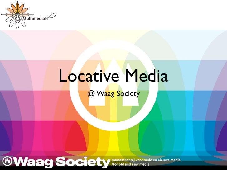 Locative Media    @ Waag Society