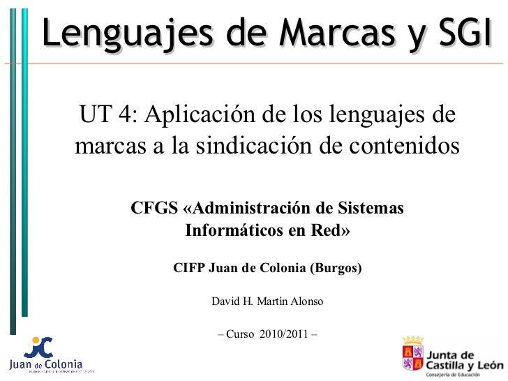 Lenguajes de Marcas y SGI UT 4: Aplicación de los lenguajes de marcas a la sindicación de contenidos      CFGS «Administra...