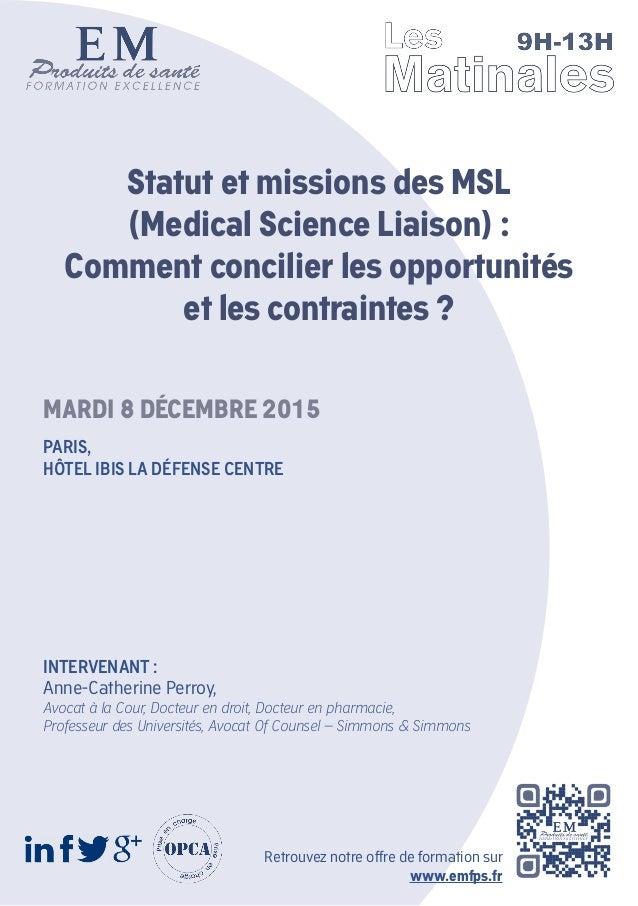 Statut et missions des MSL (Medical Science Liaison) : Comment concilier les opportunités et les contraintes ? INTERVENANT...