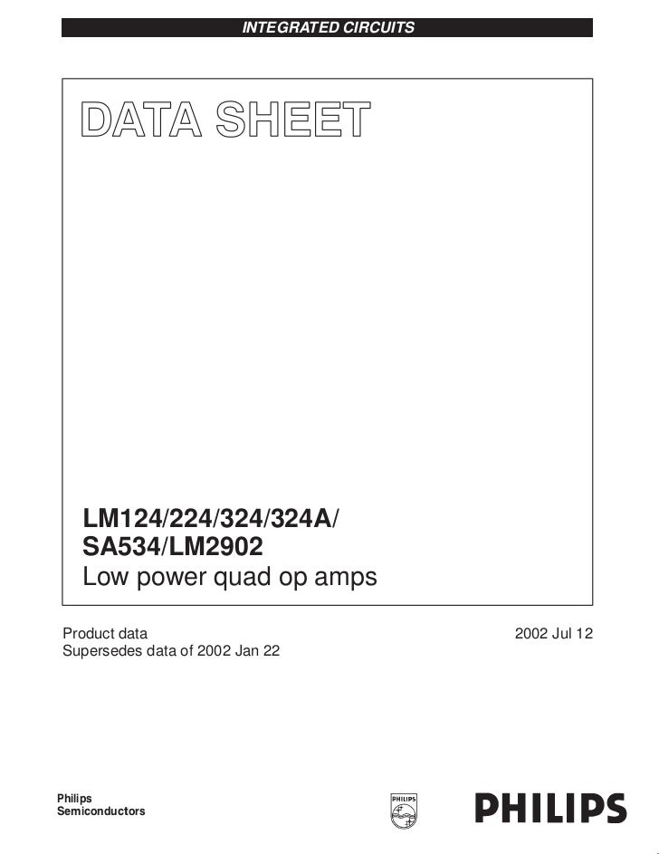 INTEGRATED CIRCUITS   LM124/224/324/324A/   SA534/LM2902   Low power quad op ampsProduct data                             ...