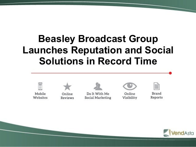 Beasley Broadcast GroupLaunches Reputation and SocialSolutions in Record Time