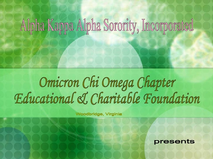 Alpha Kappa Alpha Sorority, Incorporated Omicron Chi Omega Chapter Educational & Charitable Foundation Woodbridge, Virgini...