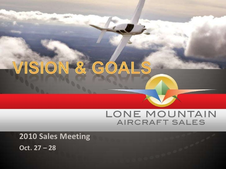 2010 Sales Meeting<br />Oct. 27 – 28<br />Vision & goals<br />