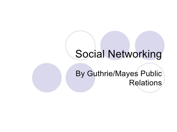 Social Networking By Guthrie/Mayes Public Relations
