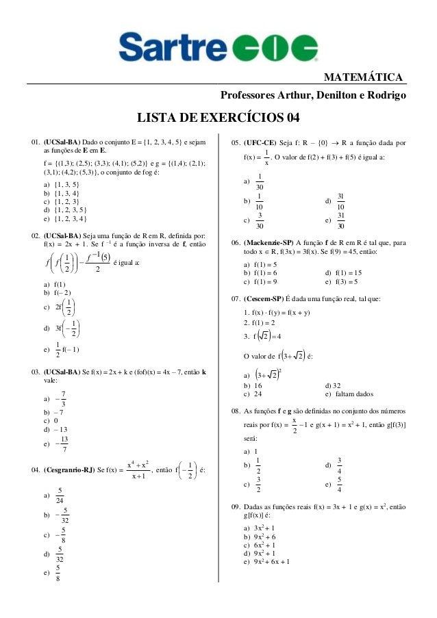 MATEMÁTICA Professores Arthur, Denilton e Rodrigo LISTA DE EXERCÍCIOS 04 01. (UCSal-BA) Dado o conjunto E = {1, 2, 3, 4, 5...