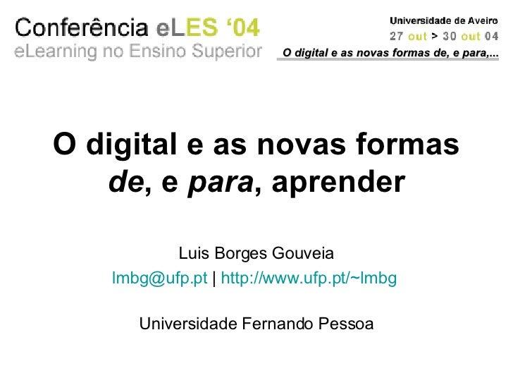O digital e as novas formas de, e para, aprender