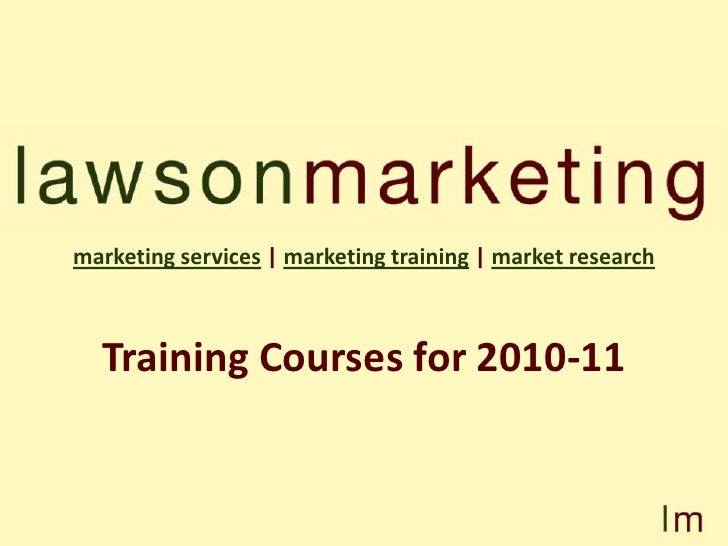 marketing services| marketing training| market research<br />Training Courses for 2010-11<br />