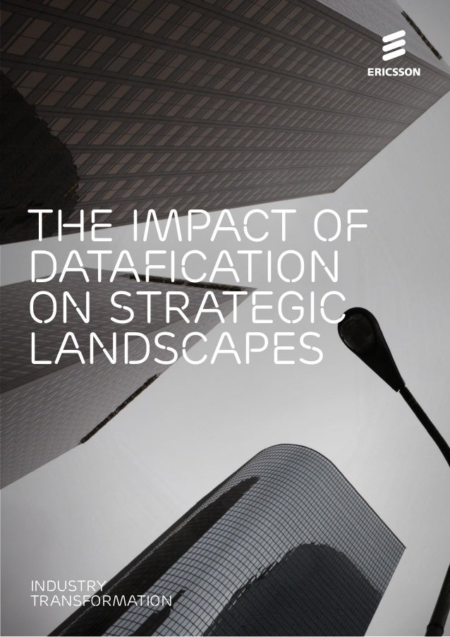 The impact of datafication on strategic landscapes 1 THE IMPACT OF DATAFICATION ON STRATEGIC LANDSCAPES Industry transform...