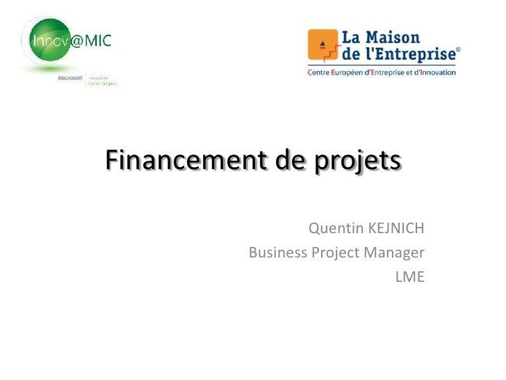 Financement de projets                  Quentin KEJNICH          Business Project Manager                              LME