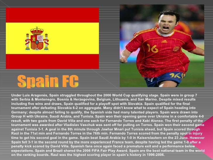 Spain FC Under Luis Aragonés, Spain struggled throughout the 2006 World Cup qualifying stage. Spain were in group 7 with S...