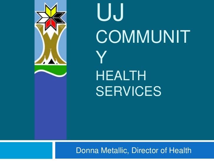 ListugujCommunityHealth Services<br />Donna Metallic, Director of Health<br />