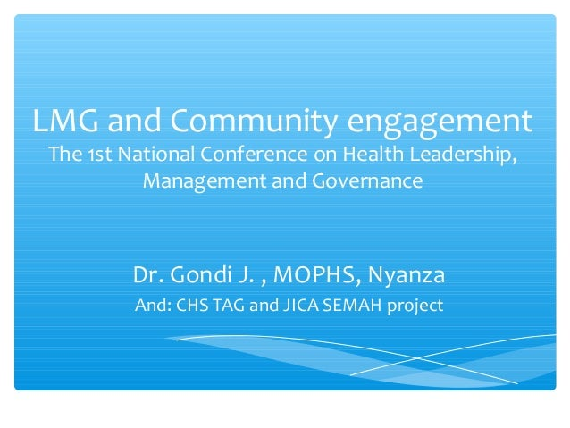 LMG & Community Engagement, Dr Gondi, MOPHS/Nyanza, LMG Health Conference 31Jan13
