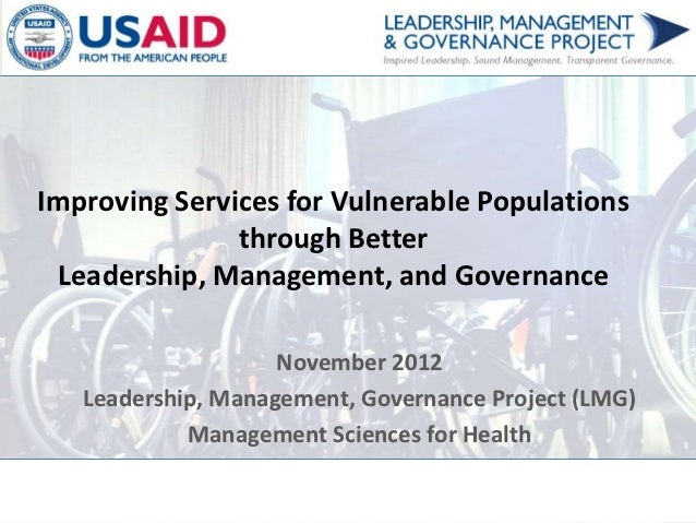 Improving Services for Vulnerable Populations               through Better Leadership, Management, and Governance         ...