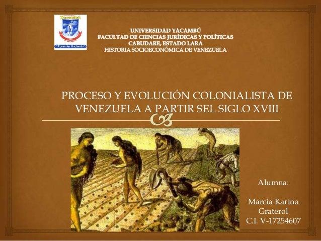 Proceso y Evolución Colonialista de Venezuela