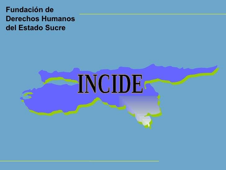 1989 - 2009 INCIDE Fundación de Derechos Humanos del Estado Sucre
