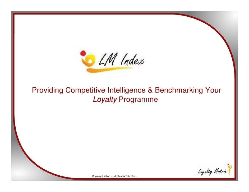 Providing Competitive Intelligence & Benchmarking Your                 Loyalty Programme                      Copyright © ...