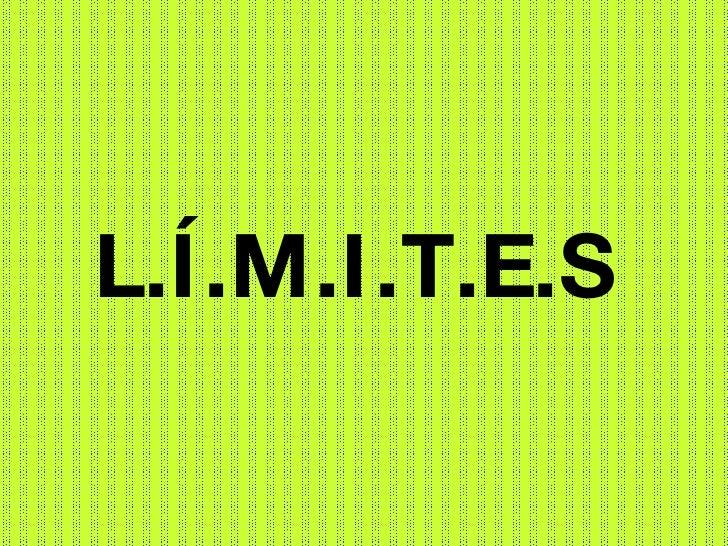 L.Í.M.I.T.E.S