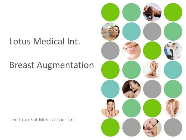 Lotus Medical Int. Breast Augmentation The future of Medical Tourism
