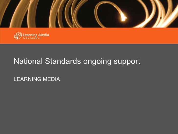 National Standards ongoing support LEARNING MEDIA