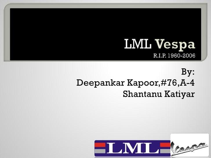 By: Deepankar Kapoor,#76,A-4 Shantanu Katiyar