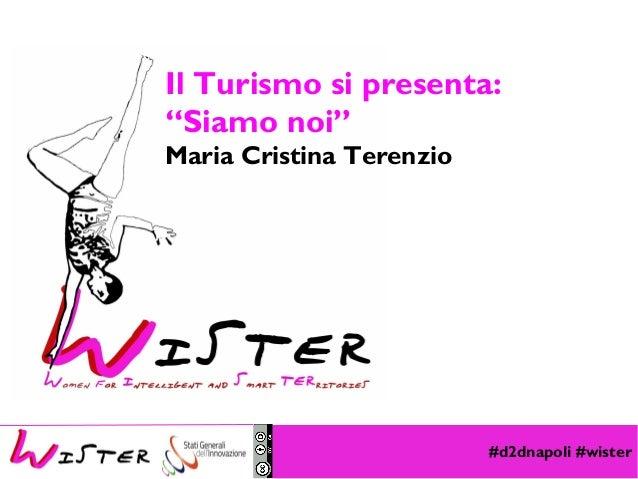 """Maria Cristina Terenzio: Il Turismo si presenta: """"Siamo noi!"""" #d2dnapoli"""