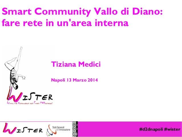 Tiziana Medici: Smart Community Vallo di Diano: fare rete in un'area interna #d2dnapoli