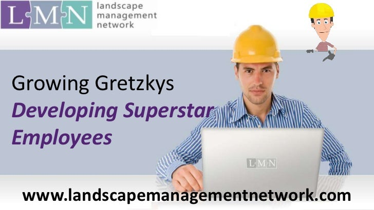 Developing Superstar Landscape Employees