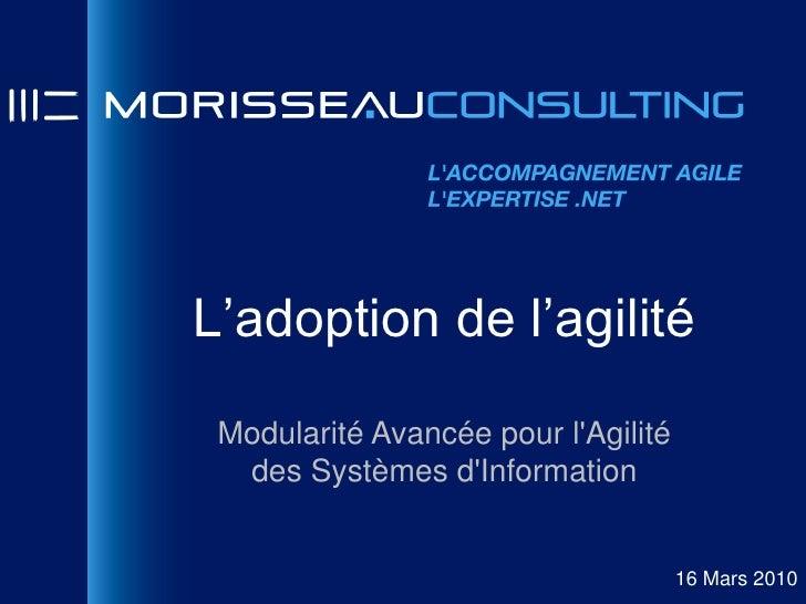 L'adoption de l'agilité  Modularité Avancée pour l'Agilité   des Systèmes d'Information                                   ...