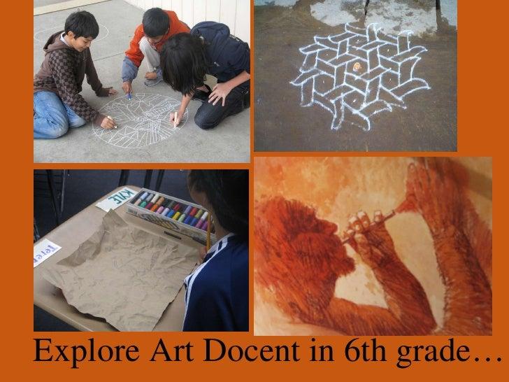 Explore Art Docent in 6th grade…
