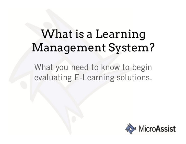 What is a LearningManagement System?What you need to know to beginevaluating E-Learning solutions.