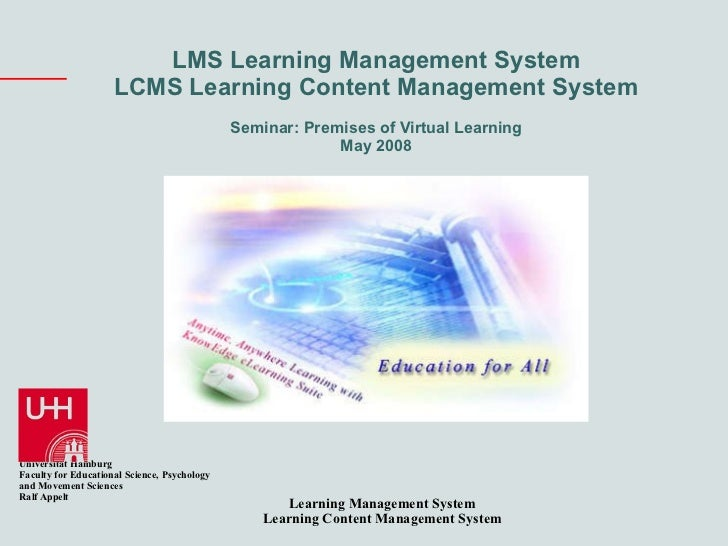LMS Learning Management System LCMS Learning Content Management System Seminar: Premises of Virtual Learning May 2008