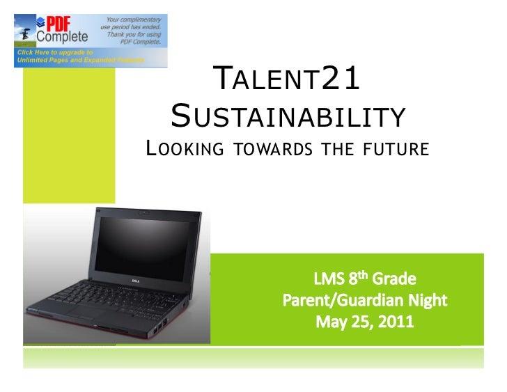 TALENT 21  S USTAINABILITYL OOKING   TOWARDS THE FUTURE
