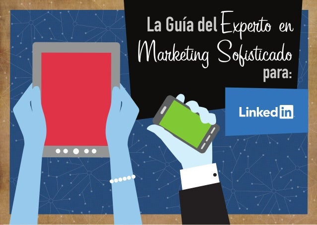 1  La Guía del Experto en  Marketing Sofisticado  para: