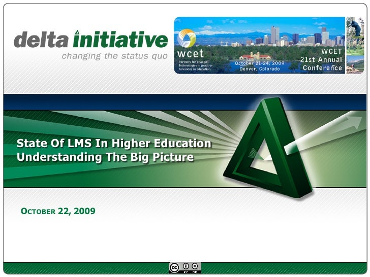State Of LMS In Higher Education Understanding The Big Picture    OCTOBER 22, 2009