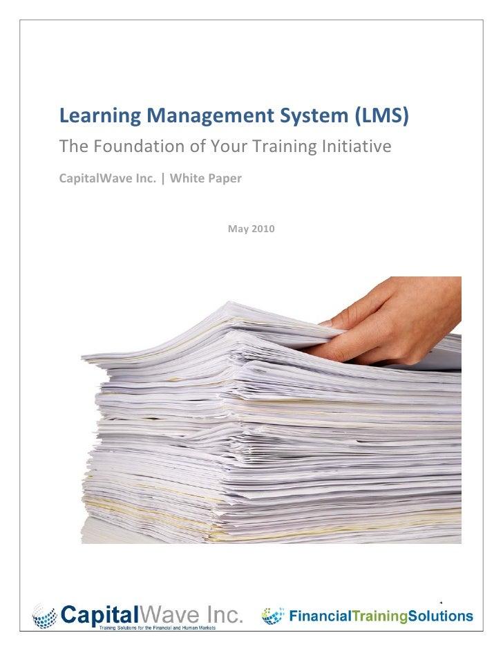 LearningManagementSystem(LMS) TheFoundationofYourTrainingInitiative CapitalWaveInc.|WhitePaper      ...