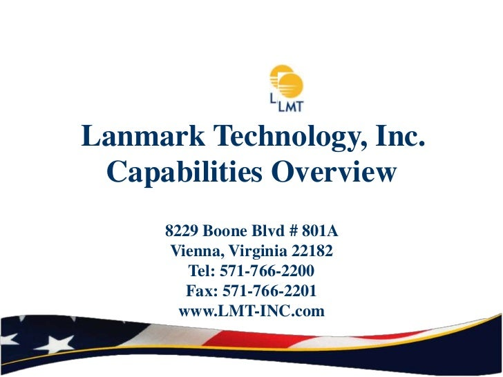 Lanmark Technology, Inc. Capabilities Overview     8229 Boone Blvd # 801A      Vienna, Virginia 22182        Tel: 571-766-...
