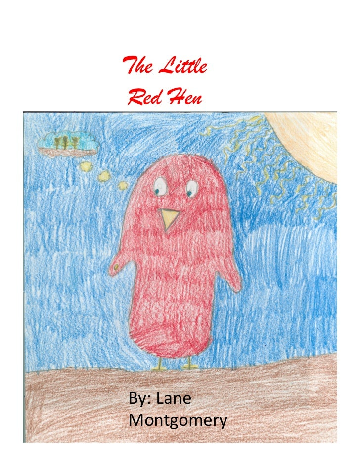 The LittleRed HenBy: Lane Montgomery