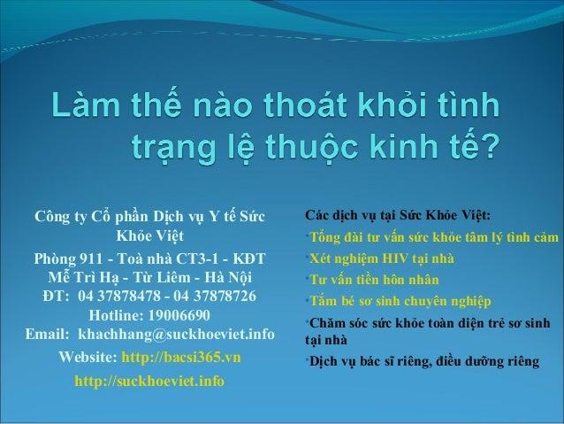 Công ty Cổ phần Dịch vụ Y tế Sức Khỏe Việt Phòng 911 - Toà nhà CT3-1 - KĐT Mễ Trì Hạ - Từ Liêm - Hà Nội ĐT: 04 37878478 - ...