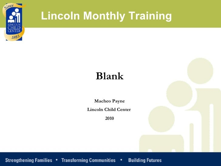 Blank Macheo Payne Lincoln Child Center  2010 Lincoln Monthly Training