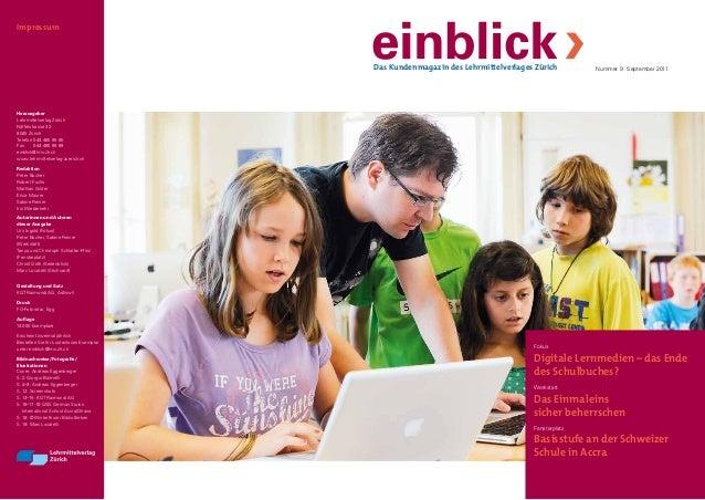 Impressum  Das Kundenmagazin des Lehrmittelverlages Zürich  Nummer 9 · September 2011  Herausgeber Lehrmittelverlag Zürich...
