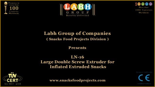 Labh Group of Companies( Snacks Food Projects Division )PresentsLN-16Large Double Screw Extruder forInflated Extruded Snac...
