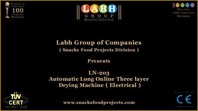 Labh Group of Companies( Snacks Food Projects Division )PresentsLN-203Automatic Long Online Three layerDrying Machine ( El...