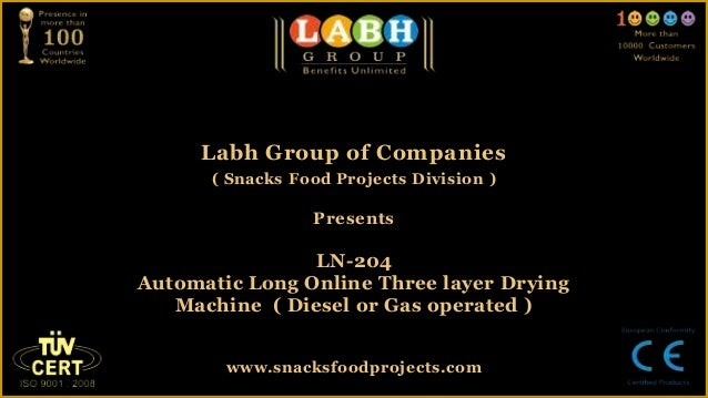 Labh Group of Companies( Snacks Food Projects Division )PresentsLN-204Automatic Long Online Three layer DryingMachine ( Di...